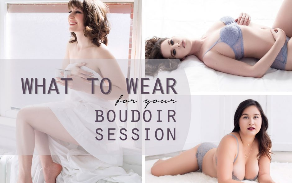 what to wear for your boudoir session yuliya rae photography